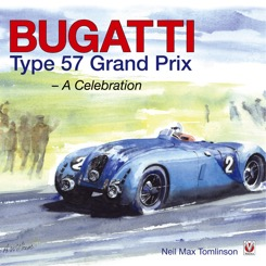 Bugatti Type 57 Grand Prix – A Celebration.